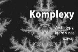 Vieme, že máme komplexy, ale vieme aj to, že komplexy majú nás?